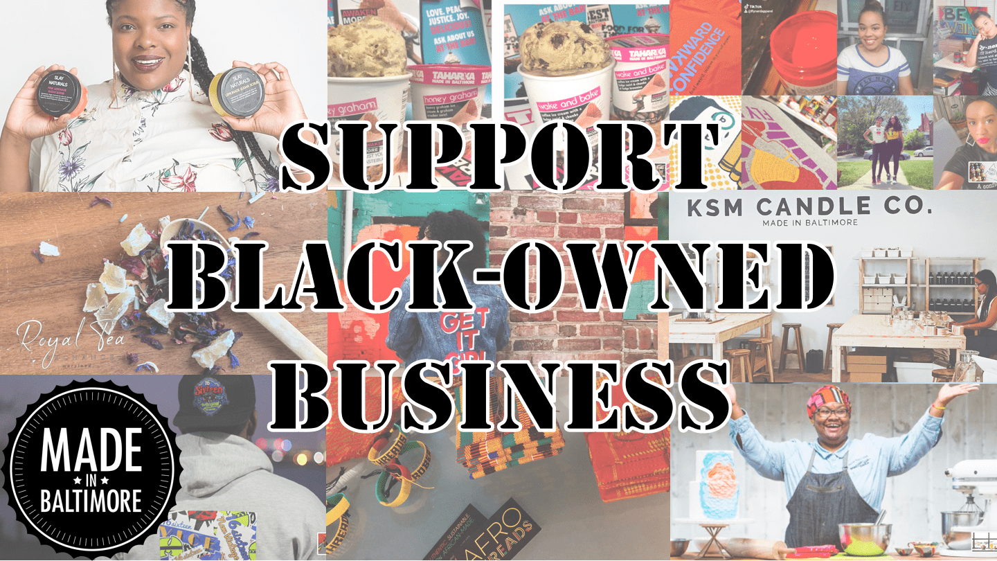 SUPPORT BALTIMORE'S BLACK-OWNED BUSINESSES